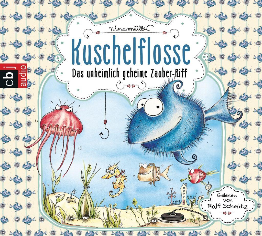 Kuschelflosse - Das unheimlich geheime Zauber-Riff von Nina Mueller