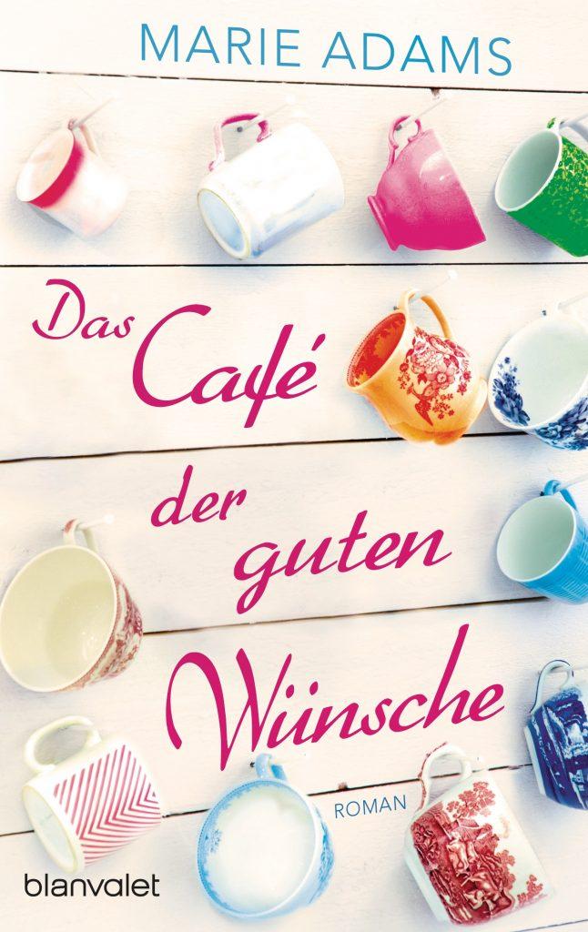 Das Cafe der guten Wuensche von Marie Adams