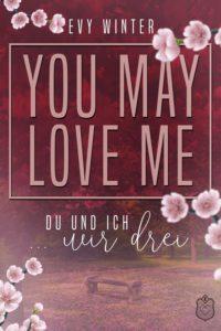 """alt=""""YOU MAY LOVE ME: Du und ich ... wir drei"""""""