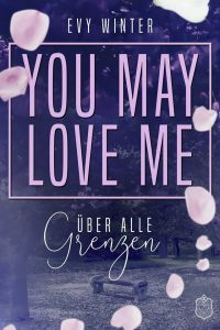 "alt=""YOU MAY LOVE ME (2): Über alle Grenzen"""