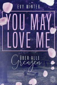 """alt=""""YOU MAY LOVE ME (2): Über alle Grenzen"""""""
