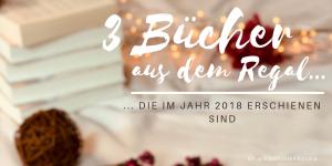 """alt=""""#3Bücher aus dem Regal die 2018 erschienen sind, Banner"""""""