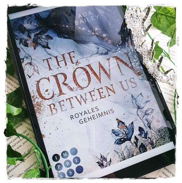 """alt=""""The Crown Between Us. Royales Geheimnis"""""""